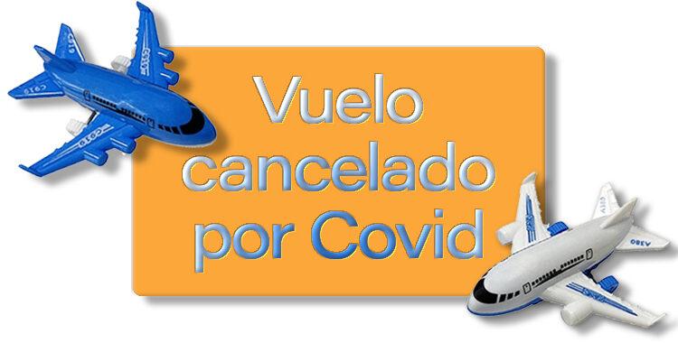 Cancelan mi vuelo por culpa del Covid, ¿Quién me devuelve mi dinero?